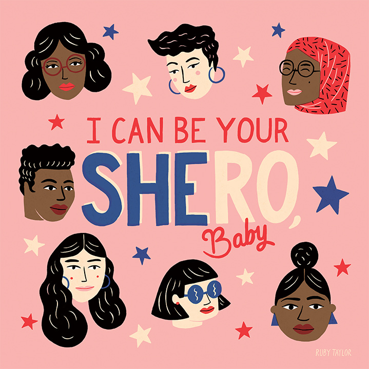 Ruby  Taylor, I can be your shero Baby hand drawn typography with faces on a pink background with stars. Hand drawn digital illustration.